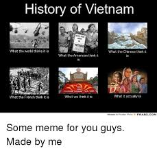 History Of Memes - history of vietnam end the umar yietnam what the world thinks it is