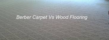 choose between berber carpet vs wood flooring for your home the