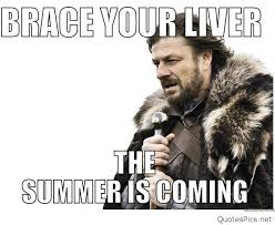 Drinking Meme - brace your liver the summer is coming funny drinking meme quotes pics