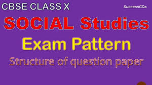 cbse class 10 social studies board exam pattern and question paper