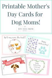 printable mother u0027s day cards for dog moms the diy dog mom