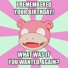 Pokemon Birthday Meme - pokemon memes 2 sharenator