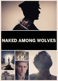 is u0027naked among wolves u0027 available to watch on uk netflix