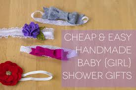cheap baby shower gifts cheap easy handmade baby girl shower gifts