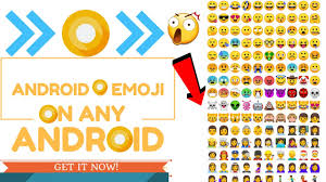 emojis android how to get android o oreo 8 0 emojis on any android phone