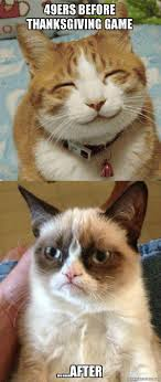 49ers before thanksgiving after grumpy cat vs happy cat