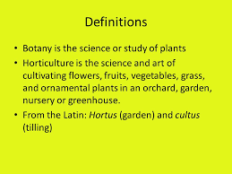 garden botany definitions botany is the science or study of