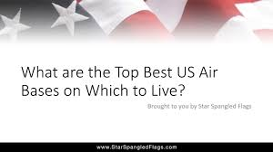 Us Flags Com Best Us Air Force Bases Youtube