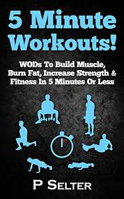 5 minute workouts wods to build burn increase