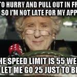 Driving Meme - grandma driving meme generator imgflip