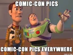 Comic Con Meme - mrw i see posts about comic con all day meme on imgur