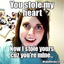 My Heart Meme - you stole my heart create your own meme