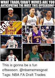 Nba Draft Memes - what tradedraft moves are you anticipating the most thisoffseason