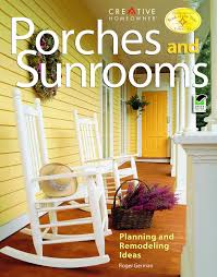 Home Design And Remodeling Show Porches And Sunrooms Planning And Remodeling Ideas Home