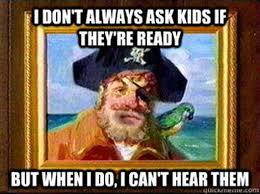 You Are A Pirate Meme - international talk like a pirate day 20 funny memes heavy com