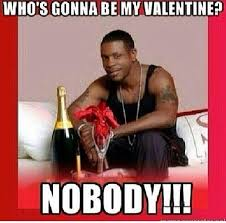 Funny Valentine Meme - 65 funny valentines day memes