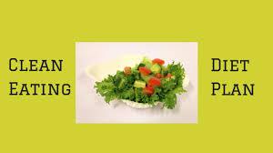 clean eating diet plan youtube