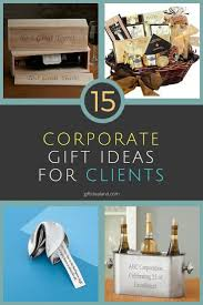 gifts for clients corporate gifts ideas 15 corporate gifts for clients