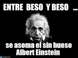Albert Einstein Meme - entre beso y beso albert einstein 1 meme on memegen