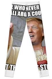 Leggings Meme - donald trump jesus meme leggings by balzac redbubble