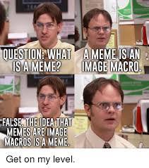 Macro Meme - ouestion what ameme is an is a meme image macro false the idea