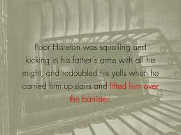 The Banister Hindley Holds Hareton Over The Banister Wuthering Quotes