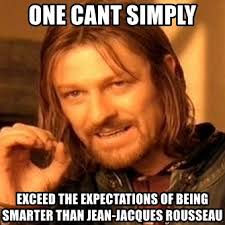 Jacques Meme - one cant simply exceed the expectations of being smarter than jean