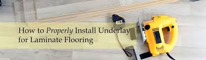 how to properly install underlay for laminate flooring the