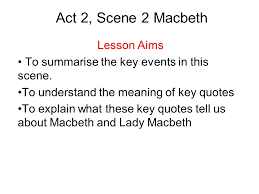 themes of macbeth act 2 scene 1 act 2 scene 2 macbeth lesson aims to summarise the key events in