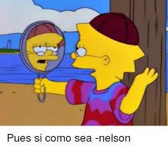 Meme Nelson - pues si como sea nelson meme on me me