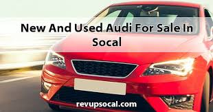 so cal audi and used audi for sale in socal