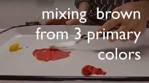 color mixing mixing brown from from the 3 primary colors youtube