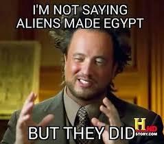 Ancient Aliens Meme Guy - 18 best ancient aliens images on pinterest ha ha ancient aliens