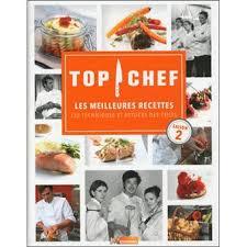 m6 cuisine astuce de chef top chef les techniques et astuces des chefs tome 2 top chef 2