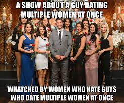 Women Meme Generator - a show about a guy dating multiple women at once whatched by women