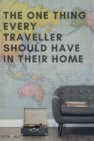 Their Home the one thing every traveller should have in their home big world