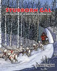 stubborn gal the true story of an undefeated sled dog racer o