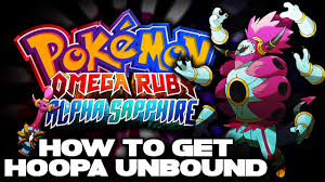 Omega Ruby How To Get Unbound Hoopa Prison Bottle