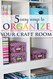 Organize A Craft Room - 5 easy craft room organization tips neat house sweet home