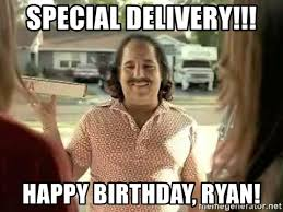 Delivery Meme - special delivery happy birthday ryan ron jeremy pizza man