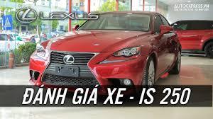 lexus vietnam gia đánh giá xe lexus is 250 chiến mã đối đầu mercedes c class tại