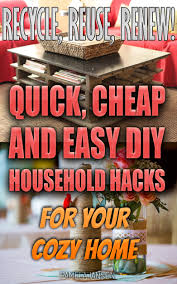 Diy Cozy Home Decorating by Buy Recycle Reuse Renew 25 Quick Cheap And Easy Diy Household