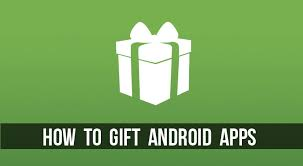play store android how to gift android apps on play store droidviews