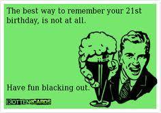 21st Birthday Meme - funny 21st birthday quotes google search lol pinterest 21st