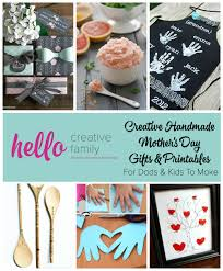 creative handmade mothers day gifts and printables for dads and