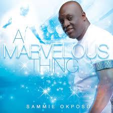 download thanksgiving songs download music sammie okposo u2013 a marvelous thing kingdomboiz