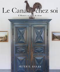 Home Decor Sites Canada Le Canada Chez Soi Dundurn Press