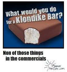 Klondike Bar Meme - coolest klondike bar meme what would you do for a klondike bar