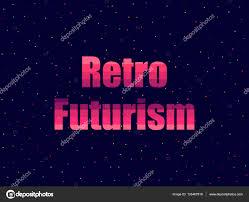 retro futurism in 80 u0027s retro style text in the futuristic style
