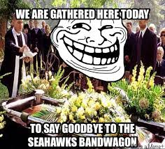 Seahawks Bandwagon Meme - 22 meme internet we are gathered here today to say goodbye to the